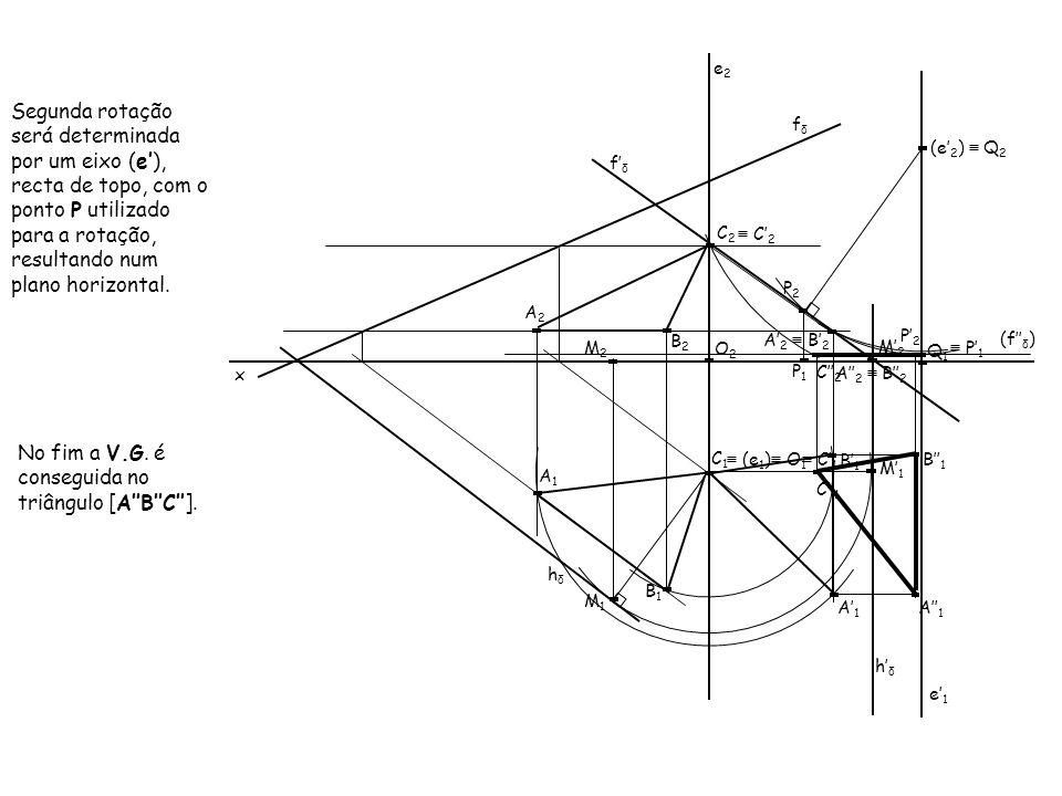 No fim a V.G. é conseguida no triângulo [A''B''C''].